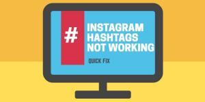 INSTAGRAM-HASHTAGS-NOT-WORKING-QUICK-FIX