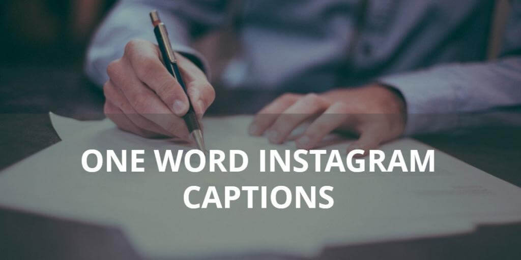 One Word Captions For Instagram 300 One Word Ig Captions