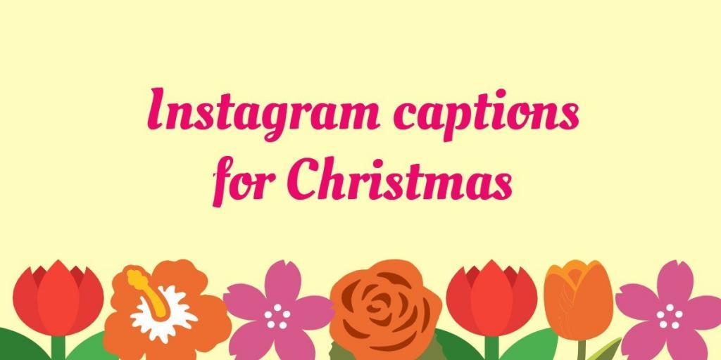 Christmas Captions.Instagram Captions For Christmas 100 Christmas Captions
