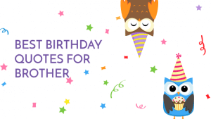 BEST BIRTHDAY QUOTES FOR BROTHER
