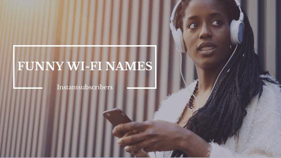 FUNNY - COOL WIFI NAMES