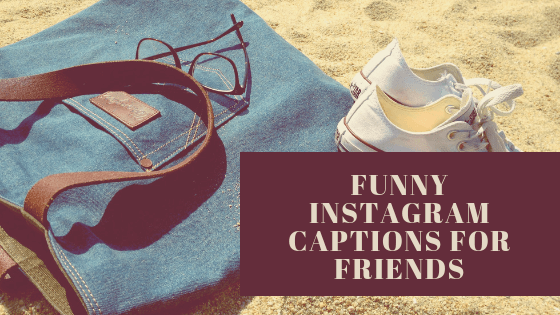 Funny-Instagram-Captions-for-Friends