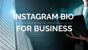 INSTAGRAM BIO FOR BUSINESS