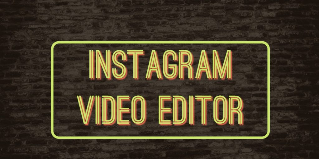 INSTAGRAM-VIDEO-EDITOR