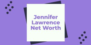 Jennifer-Lawrence-Net-Worth
