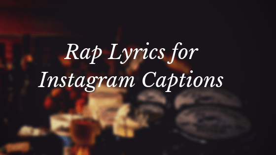 rap-lyrics-for-instagram-captions