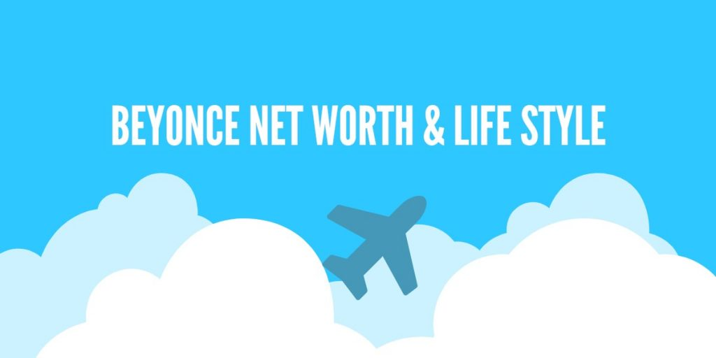 BEYONCE-NET-WORTH-LIFE-STYLE